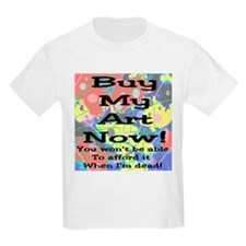 Buy My Art Now T-Shirt