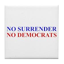 No Surrender No Democrats Tile Coaster