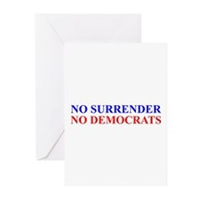 No Surrender No Democrats Greeting Cards (Package