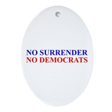 No Surrender No Democrats Oval Ornament