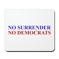 No Surrender No Democrats Mousepad