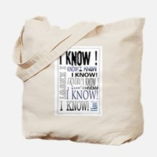 I know! I Know!! Teenagers knows it all.. Tote Bag
