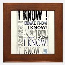 I know! I Know!! Teenagers knows it all.. Framed T