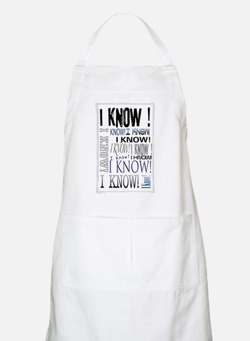 I know! I Know!! Teenagers knows it all.. Apron