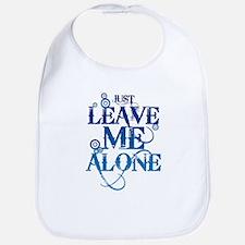 Teenagers attitude - Just Leave Me Alone Bib