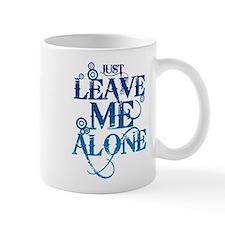 Teenagers attitude - Just Leave Me Alone Mug