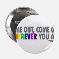 "Come Out Come Out - Gay Pride 2.25"" Button"