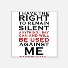 Miranda Rights - I have the right to remain Sticke