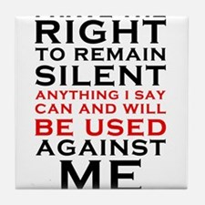 Miranda Rights - I have the right to remain Tile C