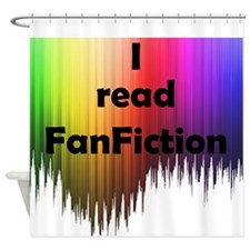 I read FanFiction Shower Curtain