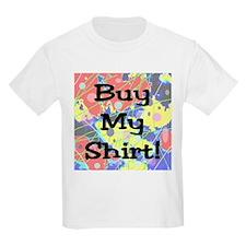 Buy My Shirt T-Shirt