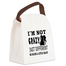 I'm not Crazy just different Bobsled Canvas Lunch