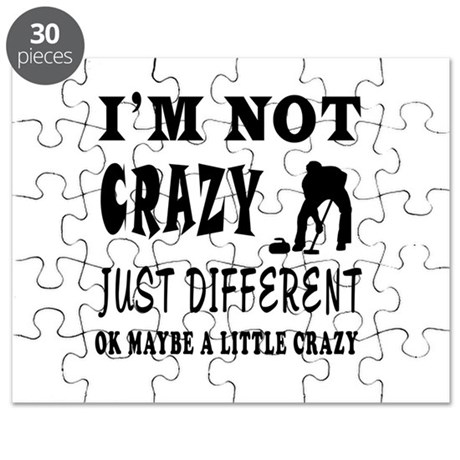 I'm not Crazy just different Curling Puzzle