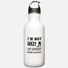 I'm not Crazy just different Curling Water Bottle