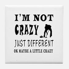 I'm not Crazy just different Curling Tile Coaster