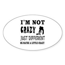 I'm not Crazy just different Curling Decal