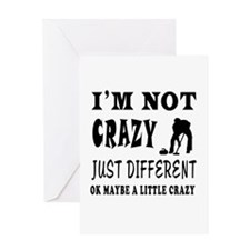 I'm not Crazy just different Curling Greeting Card