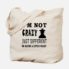 I'm not Crazy just different Chess Tote Bag