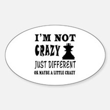I'm not Crazy just different Chess Decal