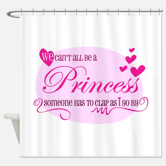 I'm the Princess Shower Curtain