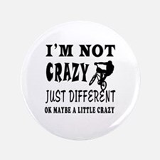 I'm not Crazy just different Mountain Biking 3.5""