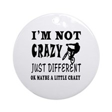I'm not Crazy just different Mountain Biking Ornam