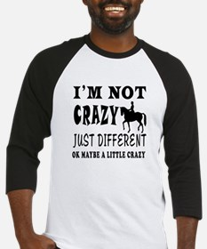 I'm not Crazy just different Horse Riding Baseball