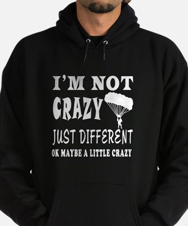I'm not Crazy just different Para Gliding Hoodie