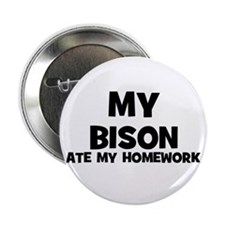 "My Bison Ate My Homework 2.25"" Button (10 pack)"