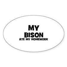 My Bison Ate My Homework Oval Decal