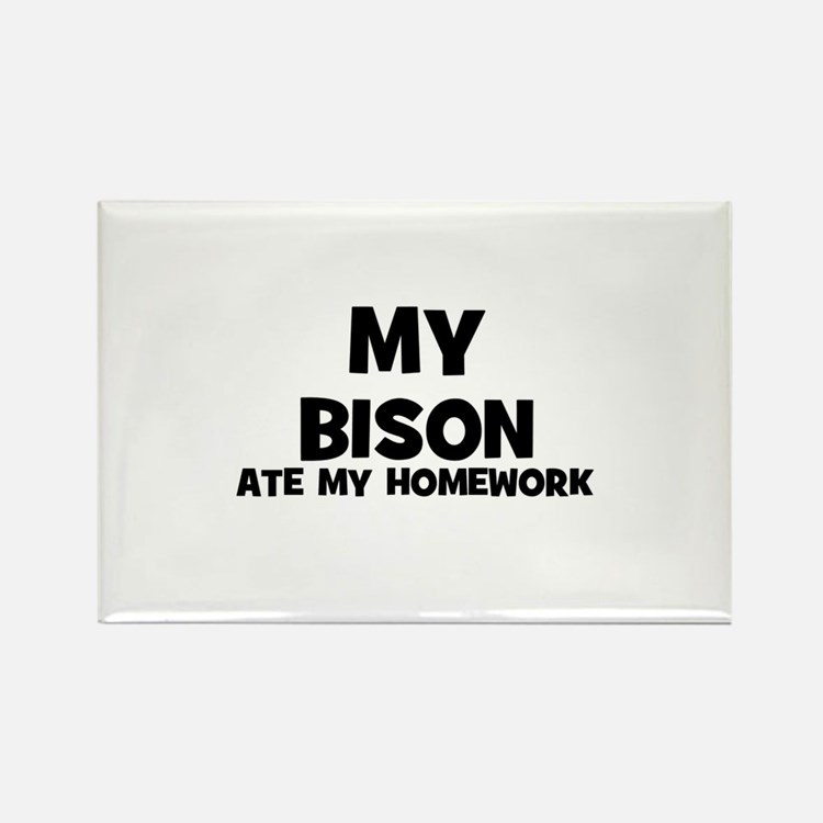 My Bison Ate My Homework Rectangle Magnet