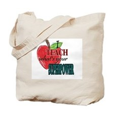I teach what's your Superpower Tote Bag