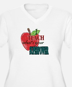 I teach what's your Superpower Plus Size T-Shirt