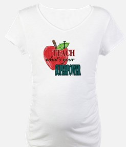 I teach what's your Superpower Shirt