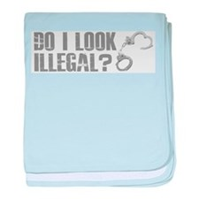 Do I look illegal?? baby blanket