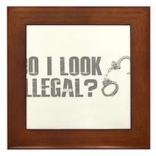 Do I look illegal?? Framed Tile