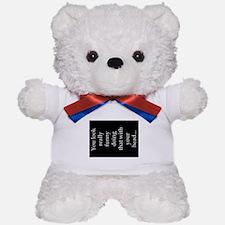 You Look Funny Teddy Bear