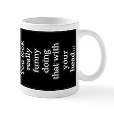 You Look Funny Small Mug