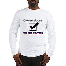 Sequester Congress Long Sleeve T-Shirt