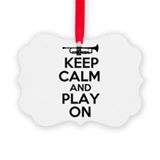 Keep Calm and Play On Trumpet Ornament
