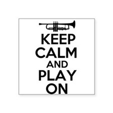 Keep Calm and Play On Trumpet Sticker