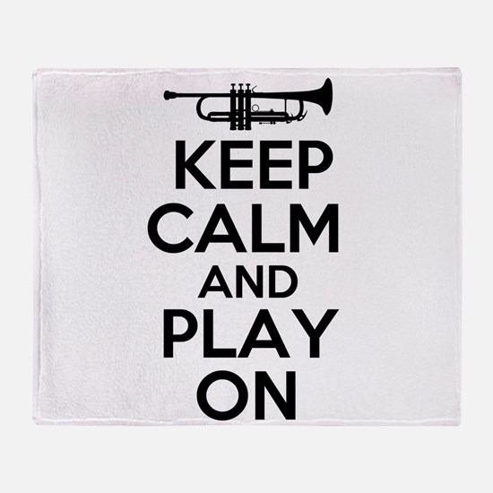 Keep Calm and Play On Trumpet Throw Blanket