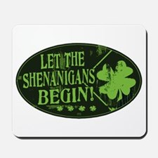 Shenanigans Begin Black Green Mousepad