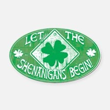 Shenanigans Begin Green Oval Car Magnet