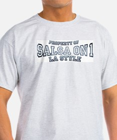 Property of Salsa on 1 L.A. Style dance T-Shirt