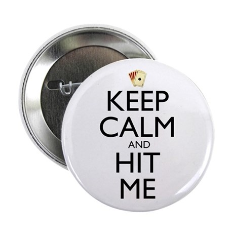 """Keep Calm and Hit Me 2.25"""" Button (10 pack)"""