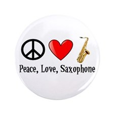 "Peace, Love, and Saxophone 3.5"" Button"