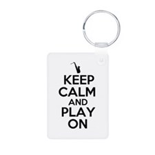 Keep Calm and Play On Sax Keychains