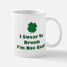 I swear to drunk I'm not God! Mug
