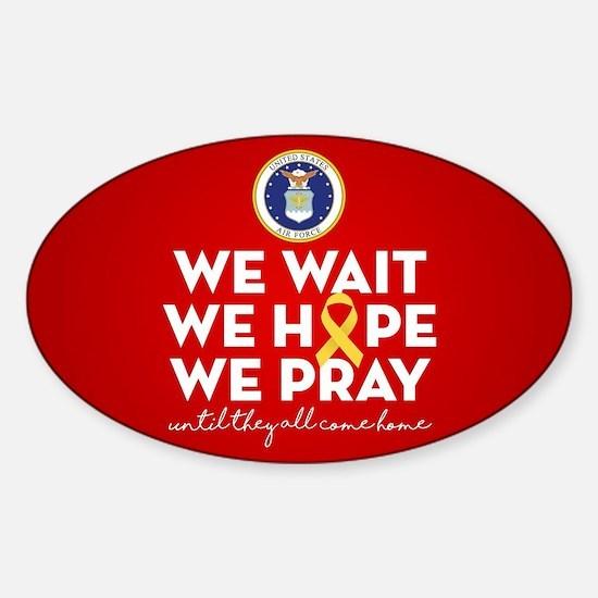 USAF We Wait Hope Pray Sticker (Oval)
